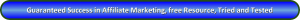 button_guaranteed-success-in-affiliate-marketing-free-resource-tried-and-tested