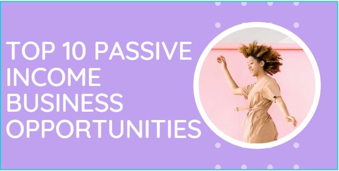 Top-10-passive-income-business-oppotunities